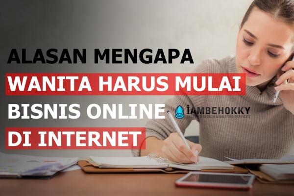 Alasan Wanita Harus Mulai Bisnis Internet