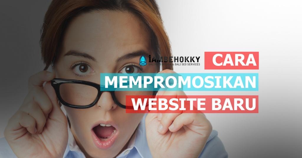 Cara Mempromosikan Website Baru