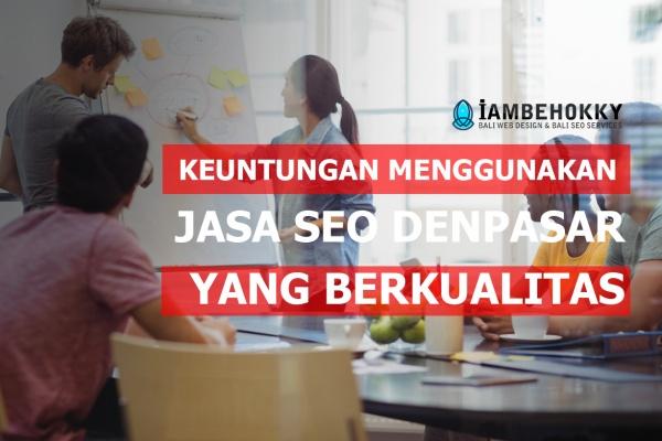 Jasa Seo Denpasar Yang Berkualitas